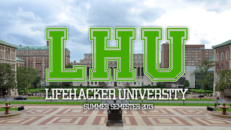 Plan Your Free Online Education at Lifehacker U: Summer Semester 2013