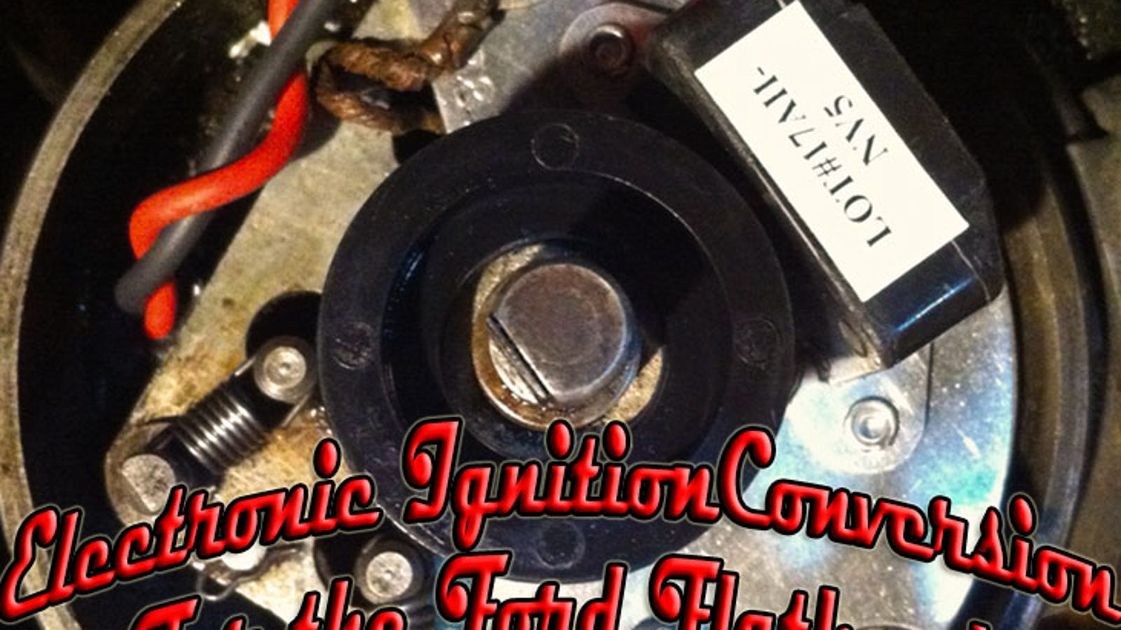 Pertronix Electronic Ignition Conversion on a    Ford       Flathead