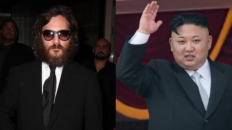 Kim Jong-un and Joaquin Phoenix.