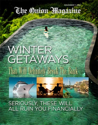 Illustration for article titled Winter Getaways That Will Definitely Break The Bank