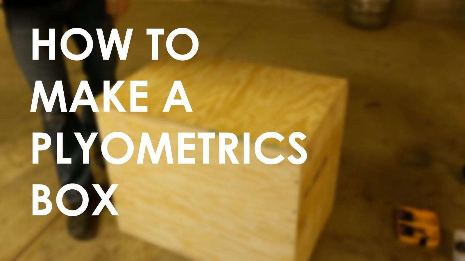 Learn how to build your own plyometrics box for working for How to build your own house in florida
