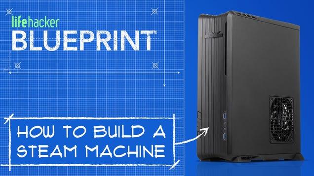 building your own steam machine