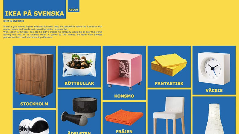 Illustration for article titled Ikea In Swedish Teaches You To Correctly Pronounce Its Products