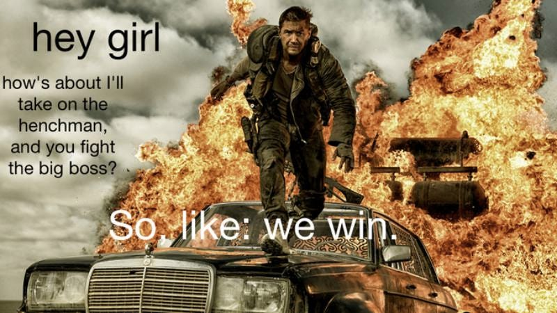 "Illustration for article titled Mad Max's ""Hey girl"" is a more feminist version of that Ryan Gosling meme"