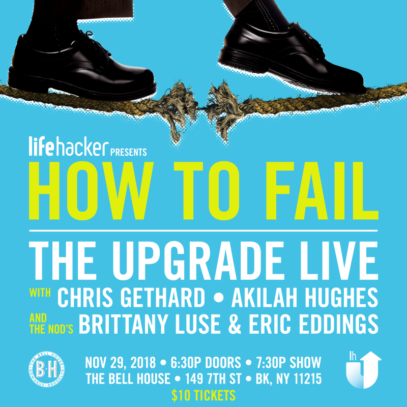 "Illustration for article titled Lifehacker Presents ""How to Fail: The Upgrade Live"" with Special Guests Chris Gethard, Akilah Hughes, Brittany Luse and Eric Eddings"