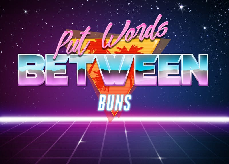 Put Words Between Buns And Other Irresistible Word Art