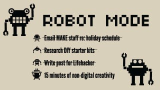 Illustration for article titled How I Use Robot Mode and Non-Digital Creativity to Accomplish More in the Day