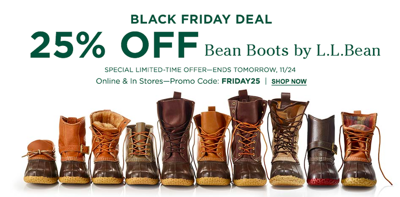 25% off Bean Boots | L.L.Bean | Use promo code FRIDAY2520% off apparel | L.L.Bean | Use promo code THANKS20