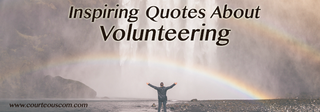 quotes about volunteering www.courteouscom.com