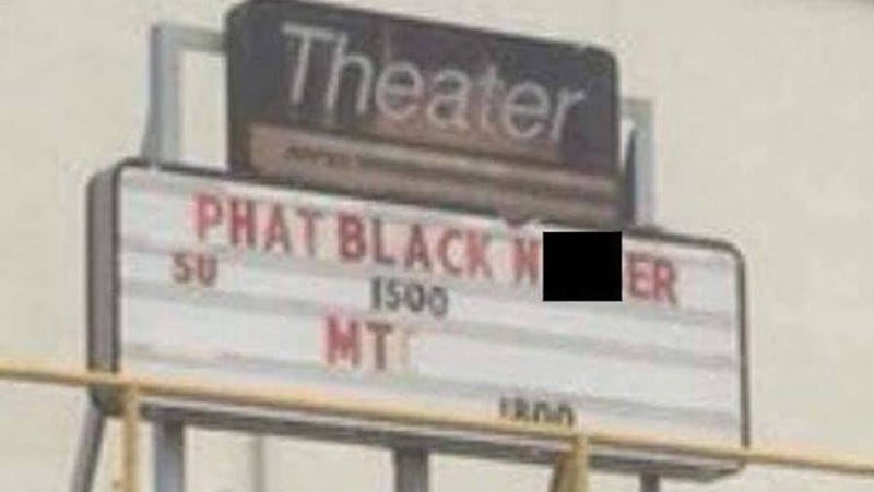 Illustration for article titled Someone Thought It Would Be Hilarious to Put the N-Word on aTheater's Black PantherSign
