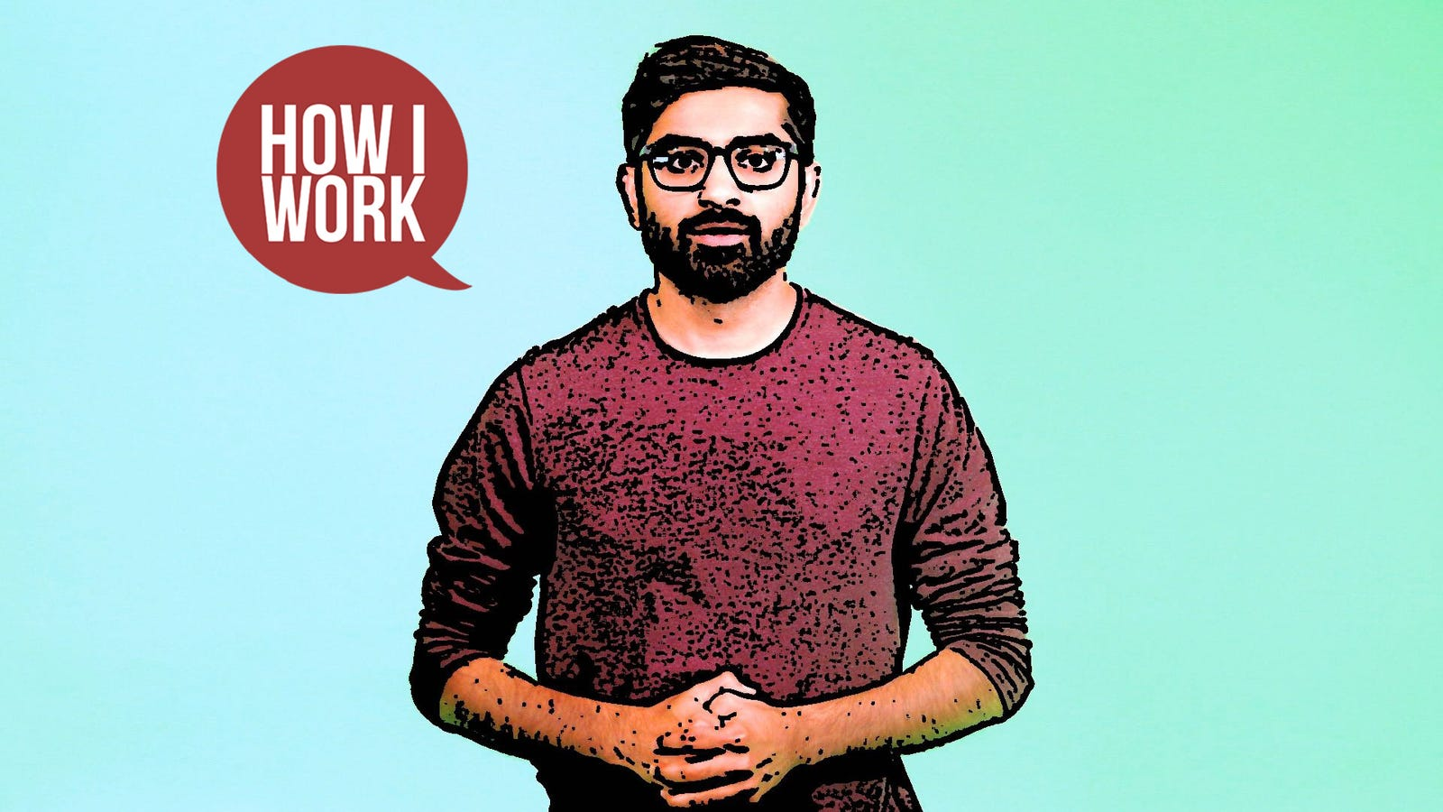 I'm Abu Zafar, Lifehacker Video Producer, and This Is How I Work