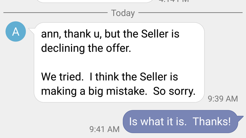 Message from the seller's realtor is the top (what professional texts like that!?) and my realtor's message is below that. My response is the weird purple blue thing.