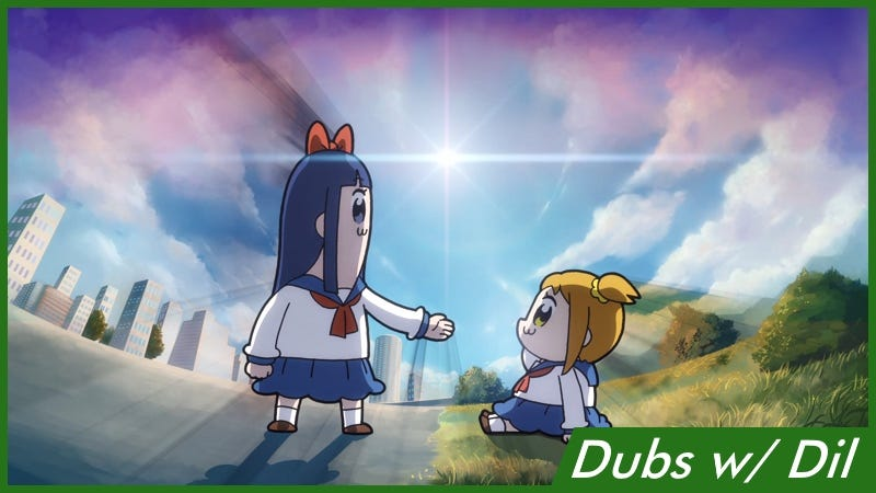 Illustration for article titled Dubs w/ Dil:Pop Team Epic