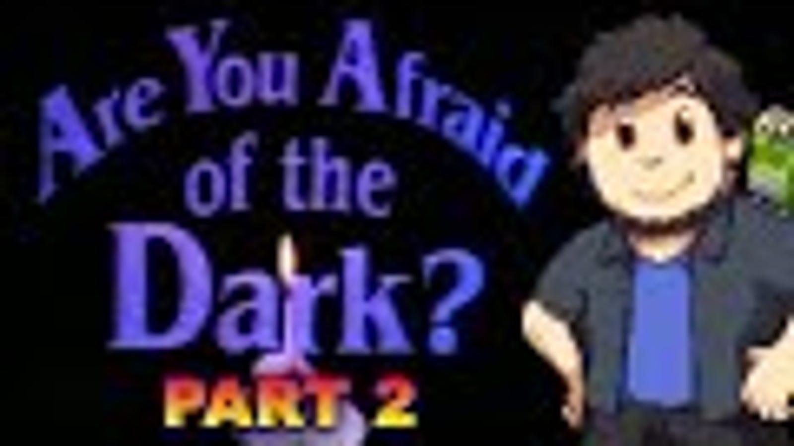 JonTron - Are You Afraid of the Dark? (PART 2)