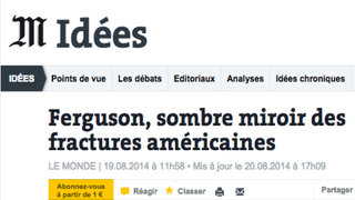 """A headline from the French newspaper Le Monde on Aug. 19, 2014, which reads, translated, """"Ferguson, Dark Mirror of American Fractures.""""LeMonde.fr"""