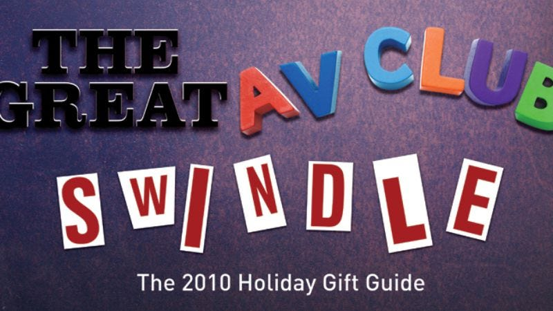 Illustration for article titled The Great A.V. Club Swindle: The 2010 Holiday Gift Guide