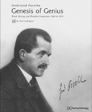 Ferdinand Porsche - Genesis Of Genius by Karl Ludvigsen on