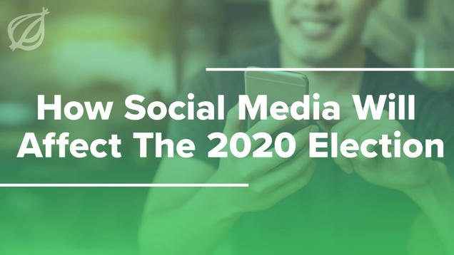 How Social Media Will Affect The 2020 Election