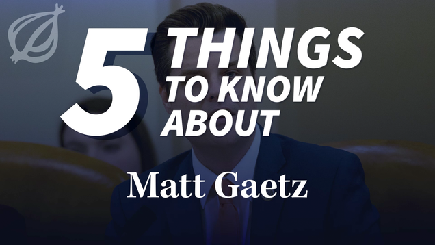 5 Things To Know About Matt Gaetz