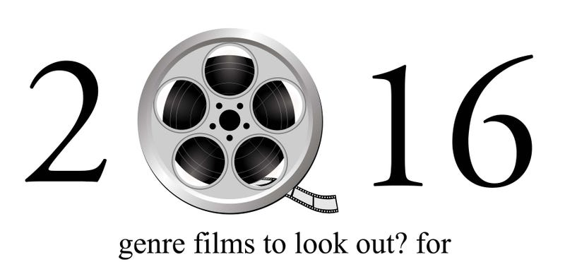 Illustration for article titled 2016 genre films to look out? for