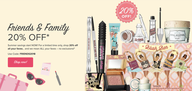 20% off sitewide | Benefit Cosmetics | Use code FRIENDS2018