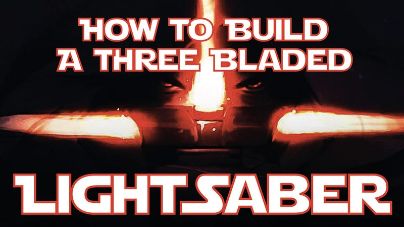 Illustration for article titled Everything You Need To Build a Triple-Bladed Lightsaber