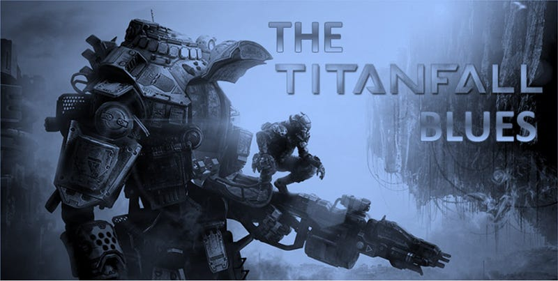Illustration for article titled DSB: The Titanfall Blues