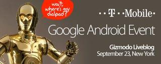 Illustration for article titled T-Mobile Android Event Liveblog: Sept. 23