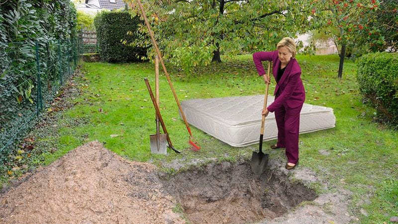 Illustration for article titled Bold New Strategy: If You Donate More Than $30 To The Clinton Campaign, Hillary Clinton Will Come To Your House And Bury Your Mattress In The Ground