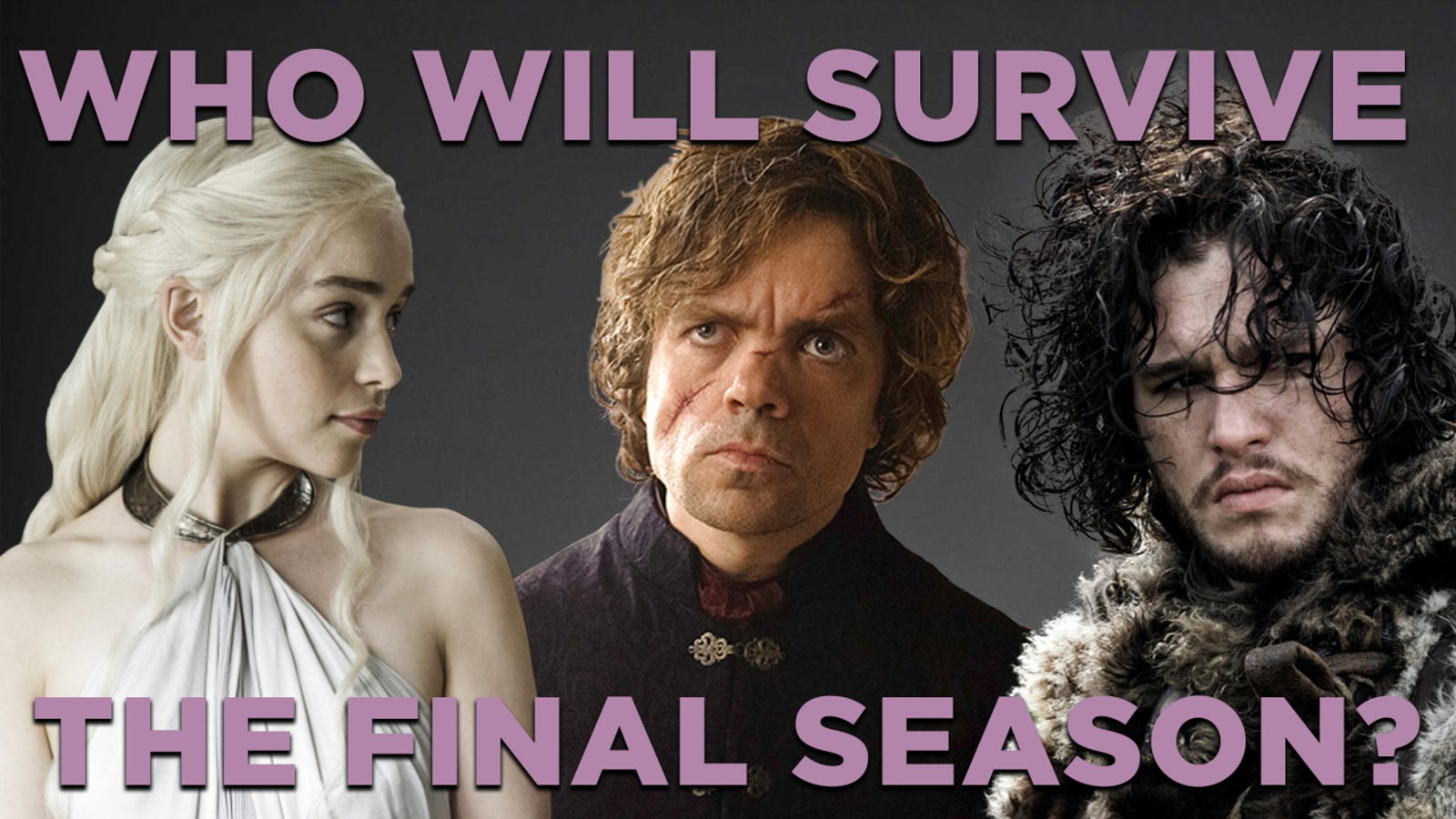 Game of Thrones Season 8: Here's Who We Think Lives or Dies