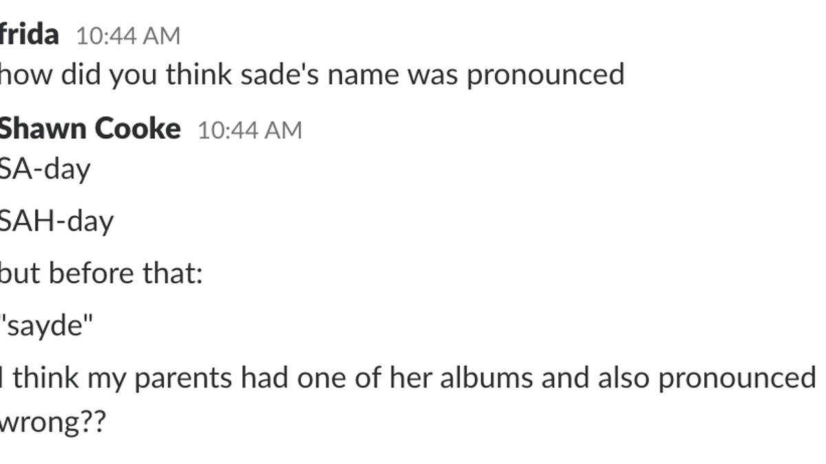 Have You Been Mispronouncing Sade's Name?