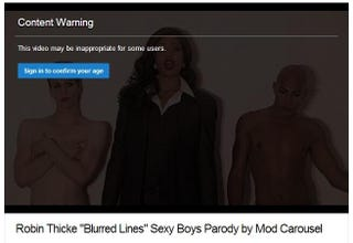 Illustration for article titled The Gender-Swapped 'Blurred Lines' Video Is Suddenly Age-Restricted