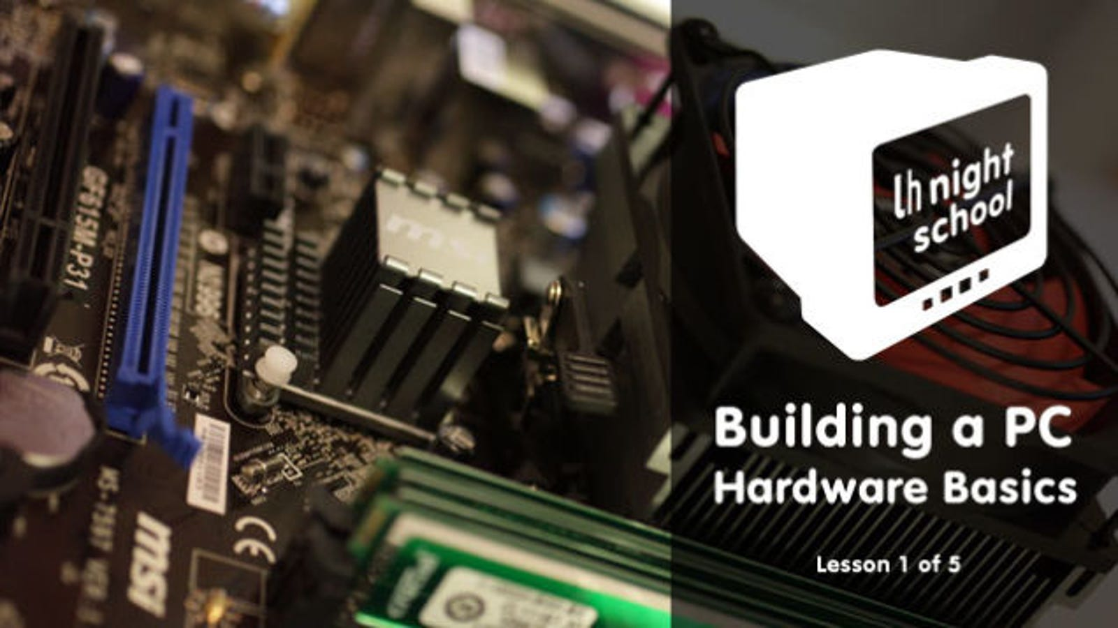 How To Build A Computer Lesson 1 Hardware Basics