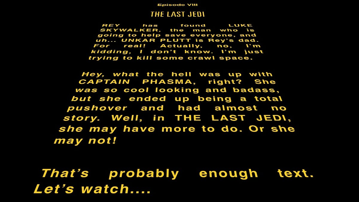 What the Hell Is the Opening Crawl for The Last Jedi Going