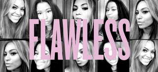 Illustration for article titled The ***Flawless Remix Is My Daily Affirmation