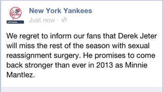 Illustration for article titled New York Yankees Facebook Page Announces Derek Jeter To Miss Rest Of Season Due To Sex Change [UPDATE: A Bunch Of Other Teams Hacked Too]
