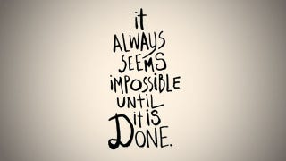 """Illustration for article titled """"It Always Seems Impossible Until It Is Done"""""""
