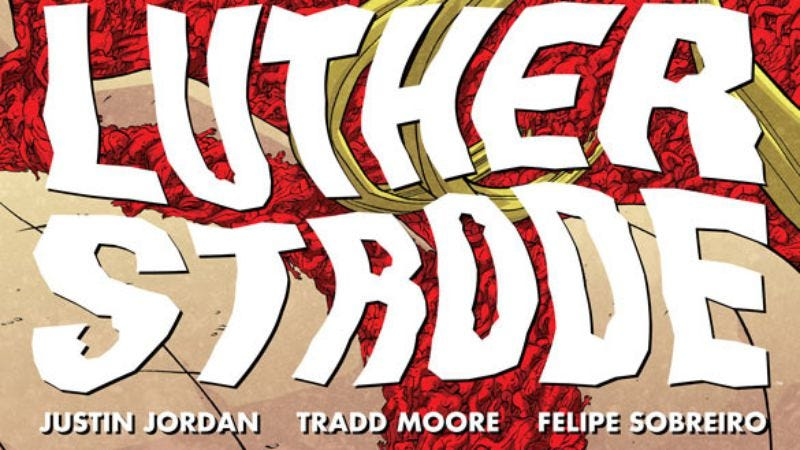 Illustration for article titled The Legend Of Luther Strode #6 is a disturbingly beautiful ballet of blood and gore