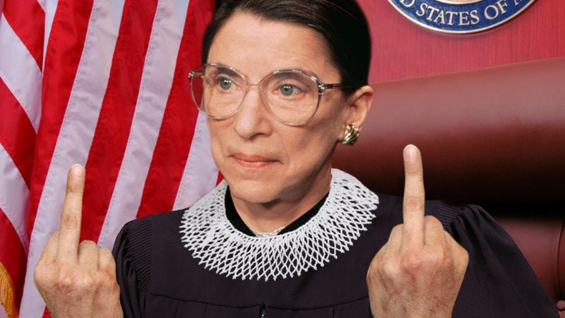 "Justice Ginsburg wrote that those who dispute her interpretation of the Constitution can ""shove a fat one so far up their ass they choke."""