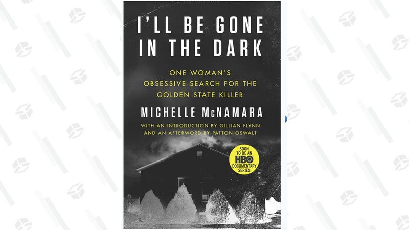 I'll Be Gone In The Dark [Paperback] | Amazon | $10