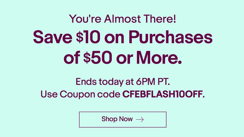 $10 off any $50 order (some exclusions). Promo code CFEBFLASH10OFF,