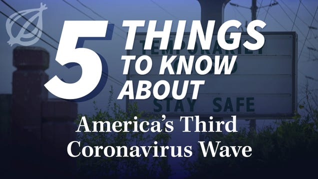5 Things To Know About America's Third Coronavirus Wave