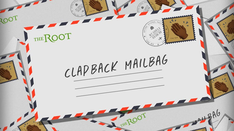Illustration for article titled The Root's Clapback Mailbag: Dream a Little Dream