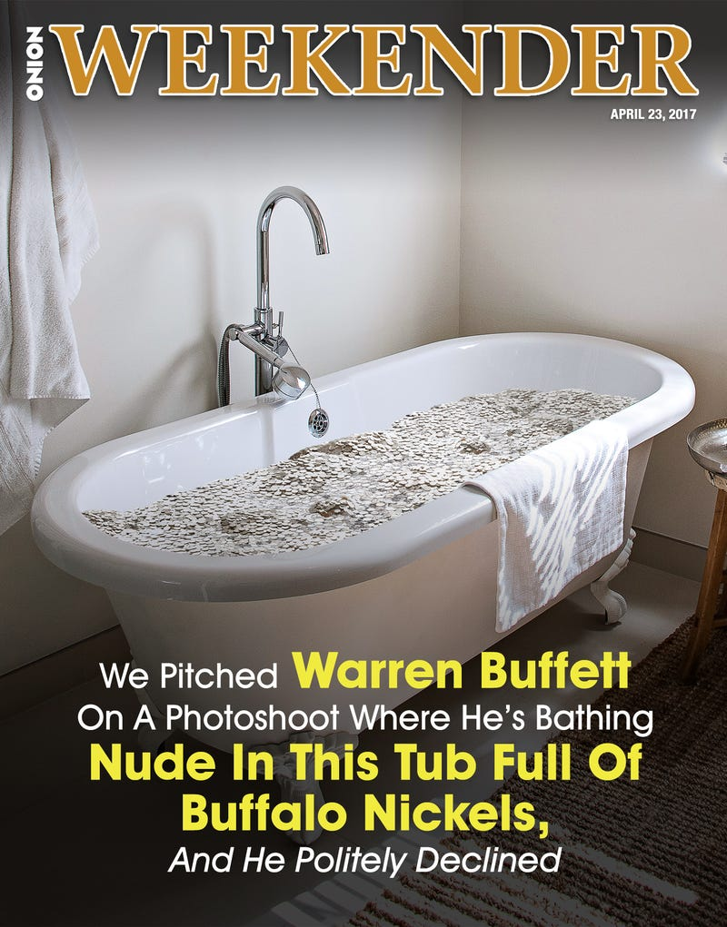 Illustration for article titled We Pitched Warren Buffett On A Photoshoot Where He's Bathing Nude In This Tub Full Of Buffalo Nickels, And He Politely Declined
