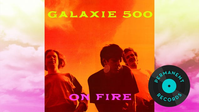 The slow and steady perfection of Galaxie 500's On Fire