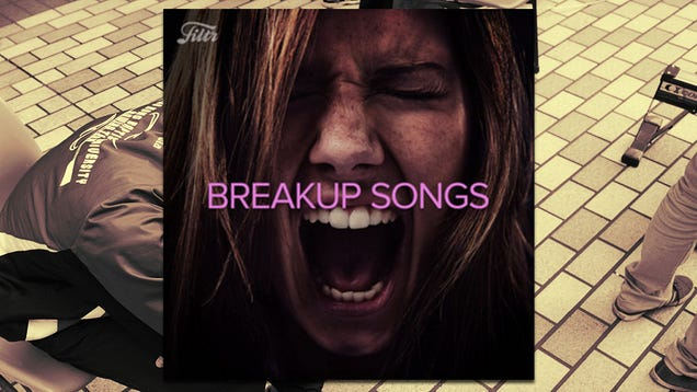 The Breakup Songs Playlist Utter Buzz