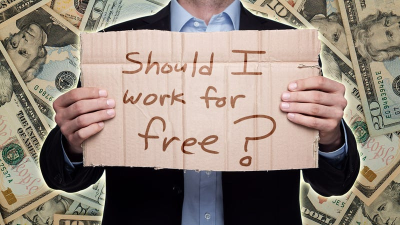 Illustration for article titled When (and If) You Should Ever Work For Free