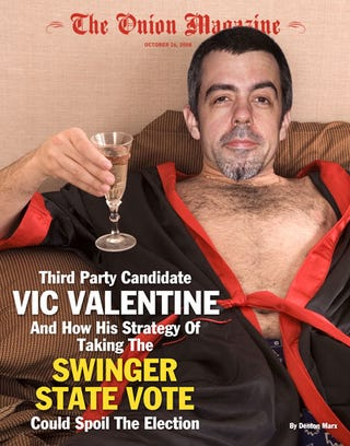 Illustration for article titled Third Party Candidate Vic Valentine And How His Strategy To Take The Swinger State Vote Could Spoil The Election