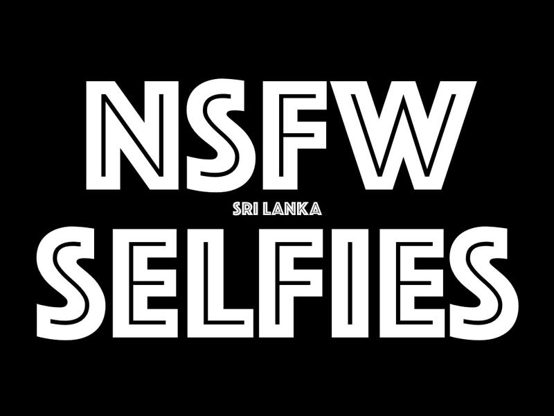 Illustration for article titled (NSFW) SRI LANKA SELFIES