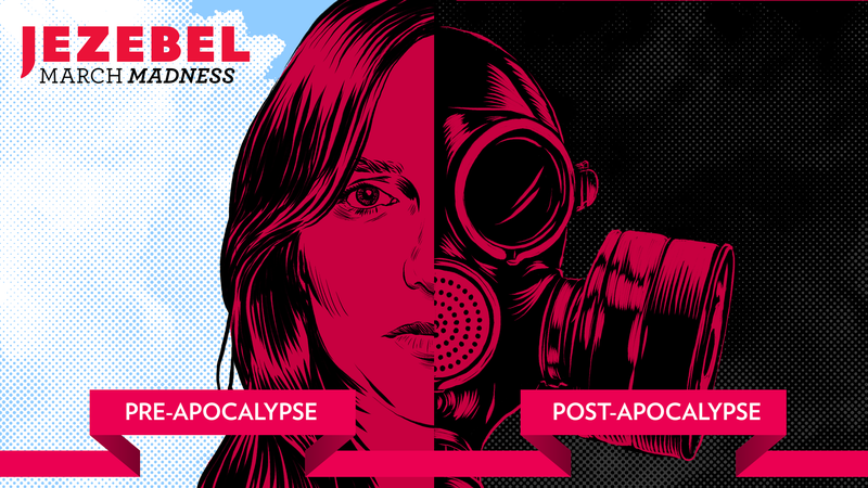 Illustration for article titled Welcome to Jezebel's March Madness 2018: Pre-Apocalypse vs. Post-Apocalypse